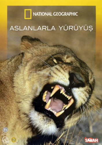 En Vahşi Avcılar: Aslanlarla Yürüyüş