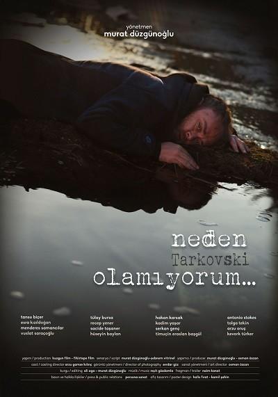Neden Tarkovski Olamıyorum…