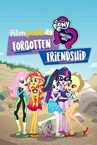 My Little Pony Equestria Girls: Unutulmuş Arkadaşlık