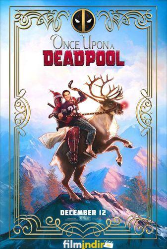 Bir Zamanlar Deadpool