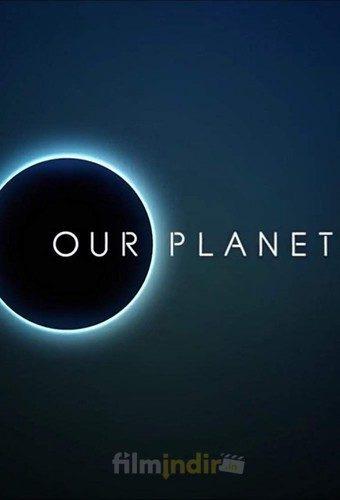 Our Planet: 1.Sezon Tüm Bölümler