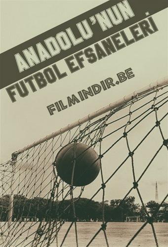 Anadolu'nun Futbol Efsaneleri