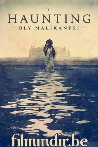 The Haunting: Bly Malikânesi: 1.Sezon Tüm Bölümler